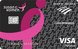 Susan G. Komen Cash Rewards Visa Credit Card from Bank of America®